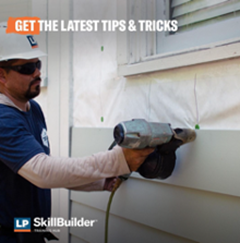 Check out LP SkillBuilder for LP SmartSide tips and tricks